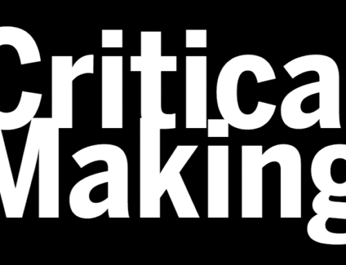 Critical Making – Updated June 9